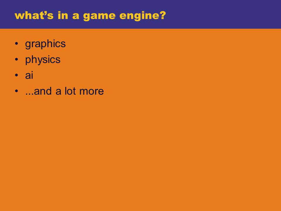 whats in a game engine graphics physics ai...and a lot more