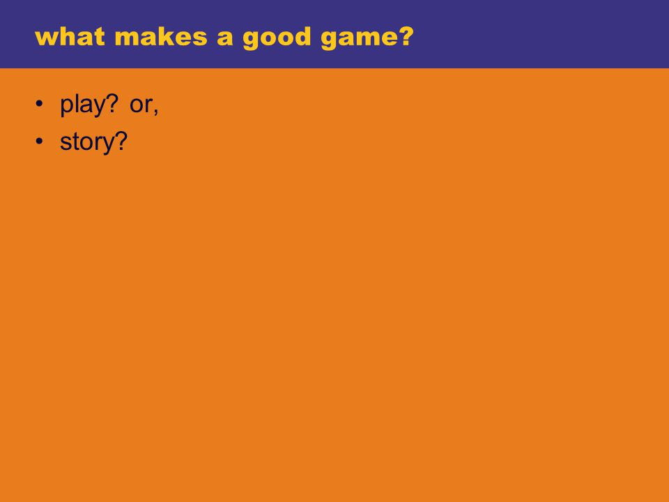 what makes a good game play or, story