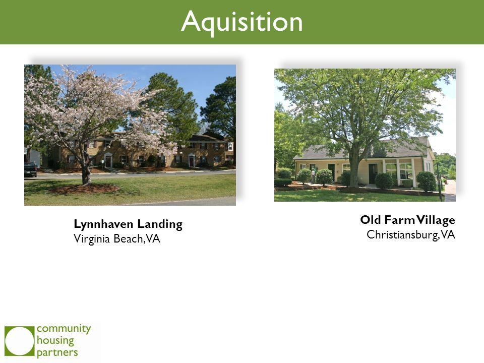 Aquisition Old Farm Village Christiansburg, VA Lynnhaven Landing Virginia Beach, VA