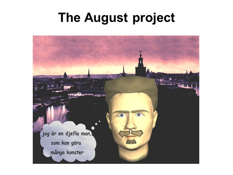 The August project