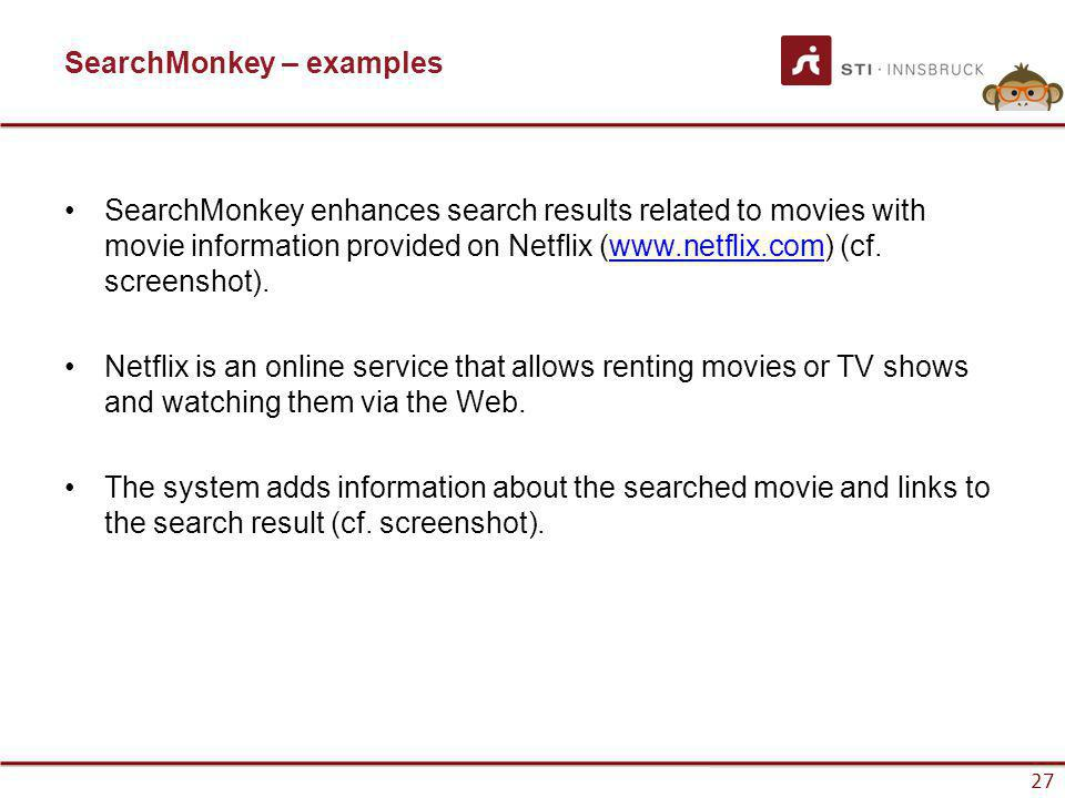 www.sti-innsbruck.at 27 SearchMonkey – examples SearchMonkey enhances search results related to movies with movie information provided on Netflix (www