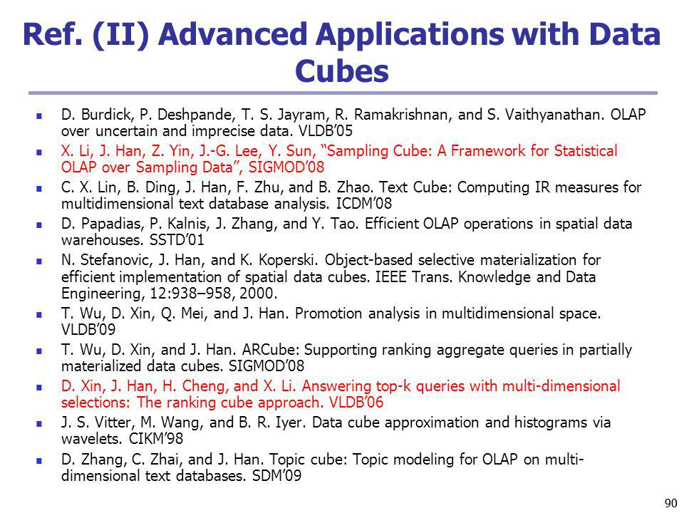 90 Ref. (II) Advanced Applications with Data Cubes D.