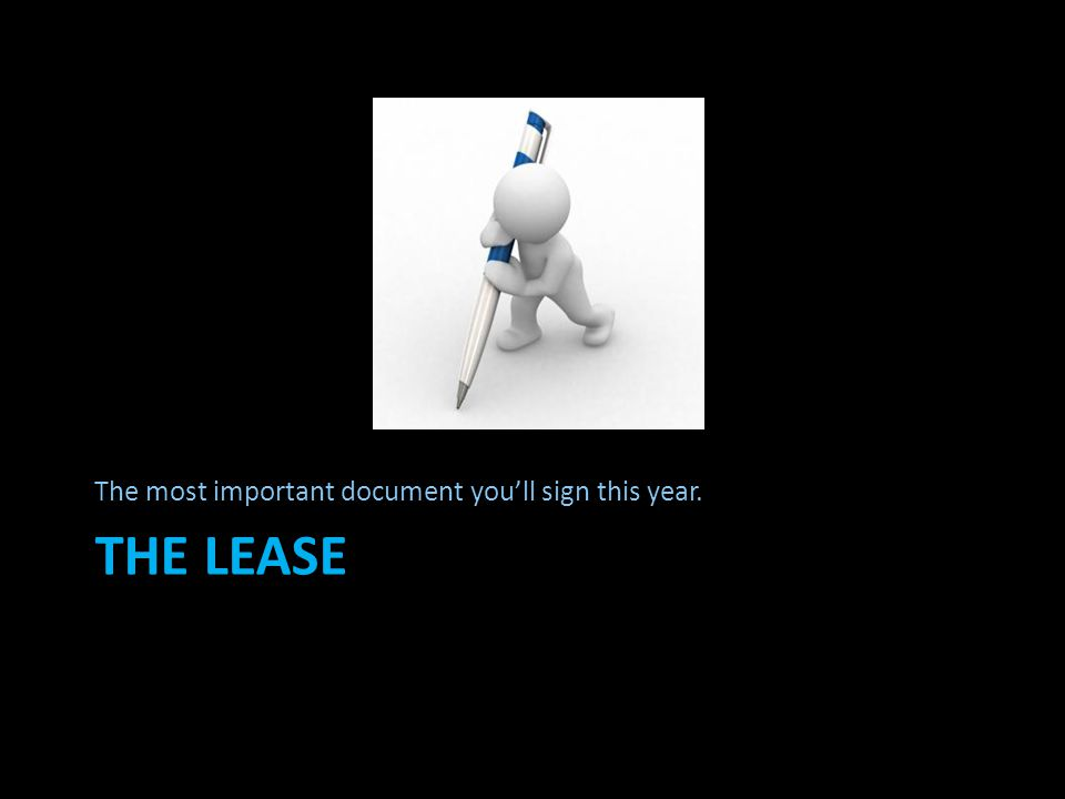 THE LEASE The most important document youll sign this year.