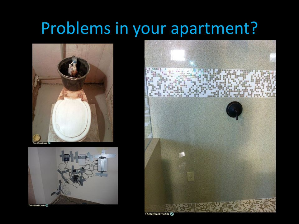 Problems in your apartment?