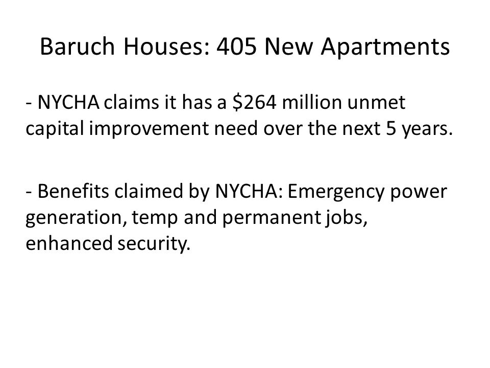 Baruch Houses: 405 New Apartments - NYCHA claims it has a $264 million unmet capital improvement need over the next 5 years.