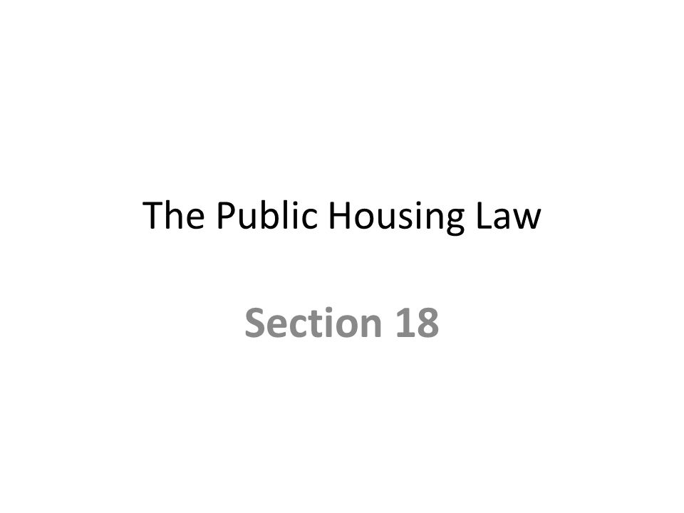 The Public Housing Law Section 18
