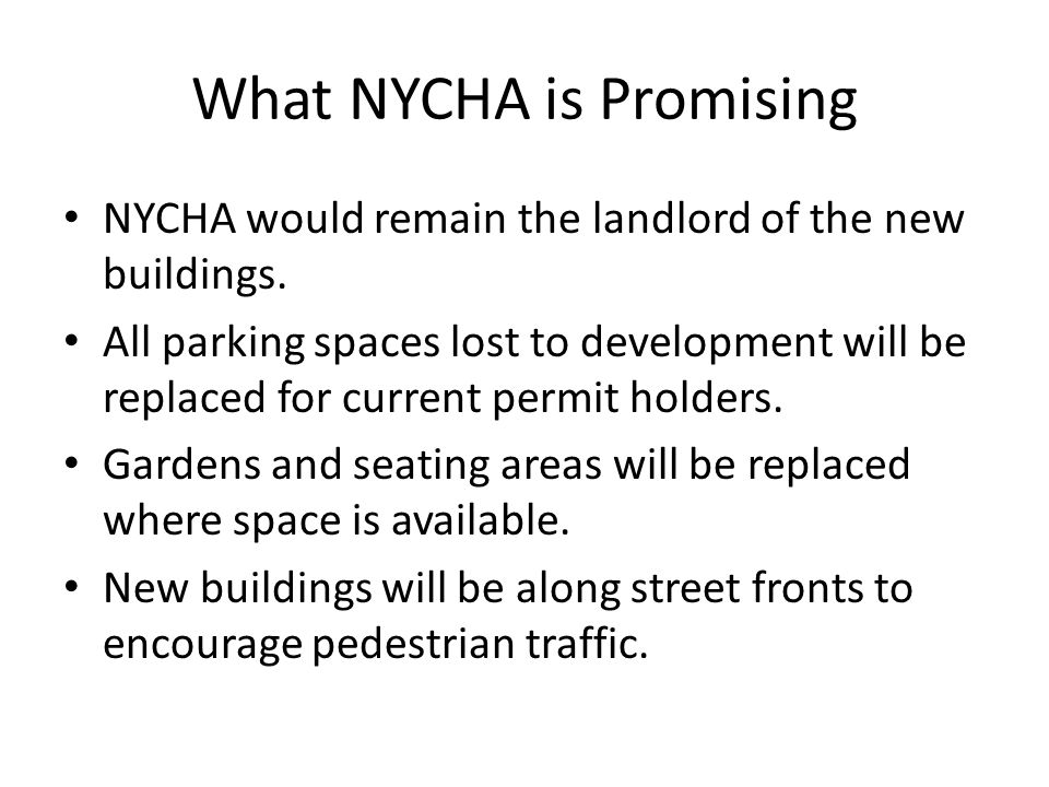 What NYCHA is Promising NYCHA would remain the landlord of the new buildings.