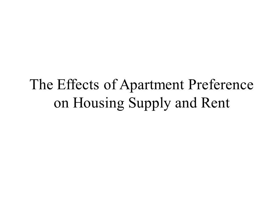 The Effects of Apartment Preference on Housing Supply and Rent