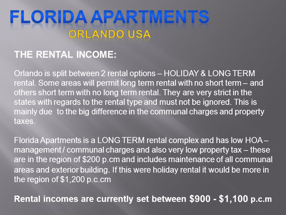 THE RENTAL INCOME: Orlando is split between 2 rental options – HOLIDAY & LONG TERM rental.