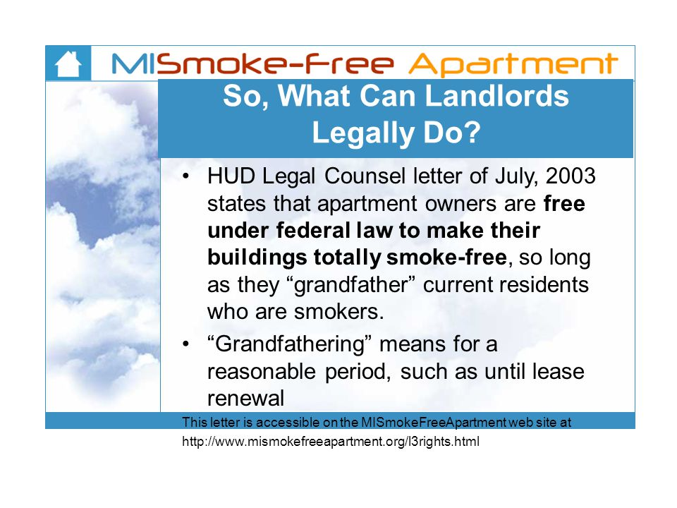 So, What Can Landlords Legally Do? HUD Legal Counsel letter of July, 2003 states that apartment owners are free under federal law to make their buildi