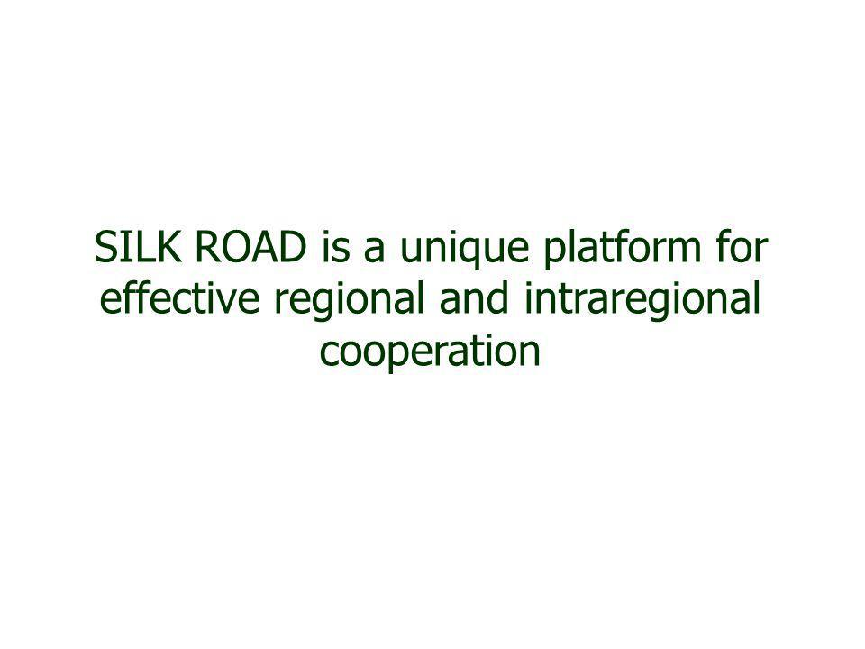 SILK ROAD is a unique platform for effective regional and intraregional cooperation