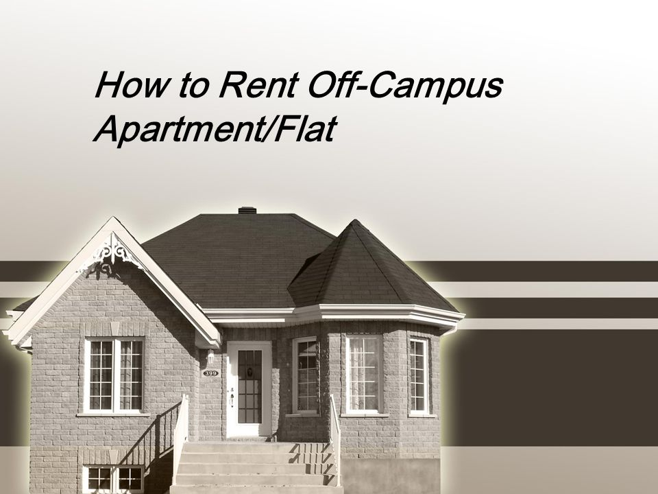 How to Rent Off-Campus Apartment/Flat