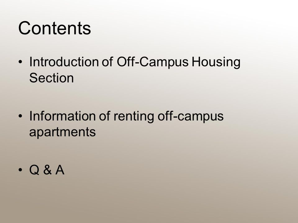 Contents Introduction of Off-Campus Housing Section Information of renting off-campus apartments Q & A