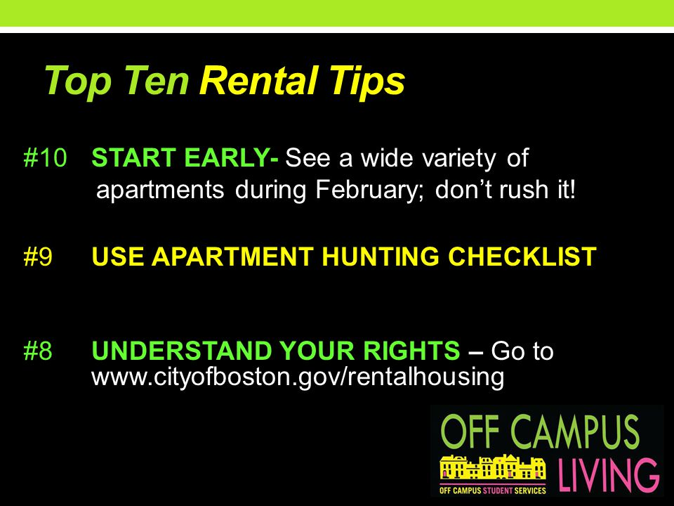 Top Ten Rental Tips #10START EARLY- See a wide variety of apartments during February; dont rush it.