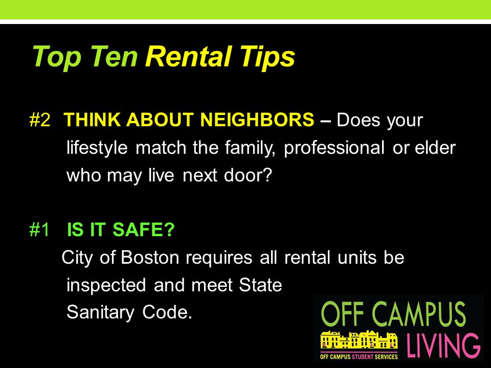 Top Ten Rental Tips #2 THINK ABOUT NEIGHBORS – Does your lifestyle match the family, professional or elder who may live next door.
