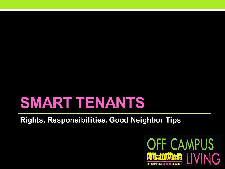 SMART TENANTS Rights, Responsibilities, Good Neighbor Tips