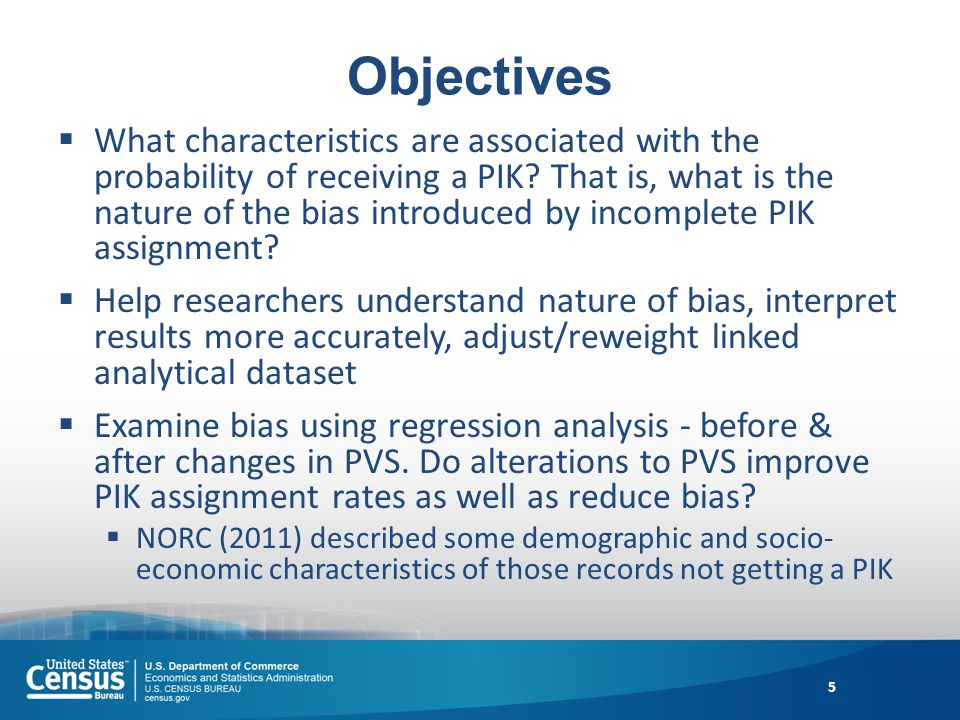 Objectives What characteristics are associated with the probability of receiving a PIK.
