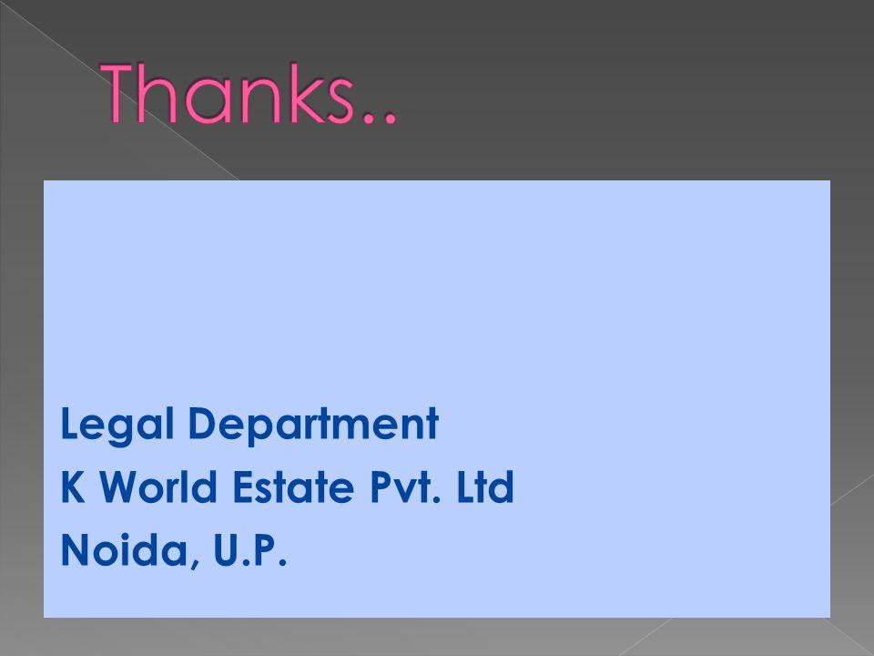Legal Department K World Estate Pvt. Ltd Noida, U.P.