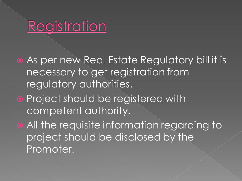 As per new Real Estate Regulatory bill it is necessary to get registration from regulatory authorities. Project should be registered with competent au