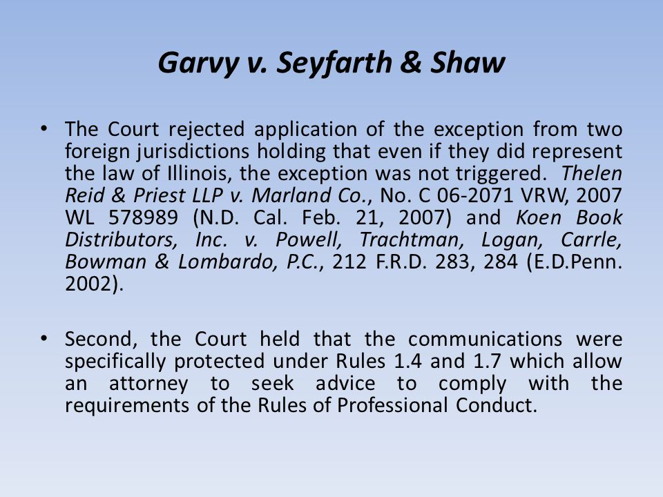 Garvy v. Seyfarth & Shaw The Court rejected application of the exception from two foreign jurisdictions holding that even if they did represent the la