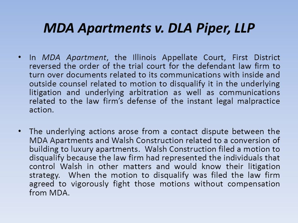 MDA Apartments v. DLA Piper, LLP In MDA Apartment, the Illinois Appellate Court, First District reversed the order of the trial court for the defendan