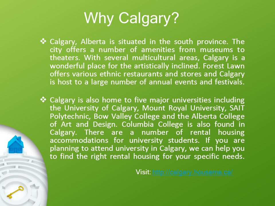 Calgary, Alberta is situated in the south province. The city offers a number of amenities from museums to theaters. With several multicultural areas,
