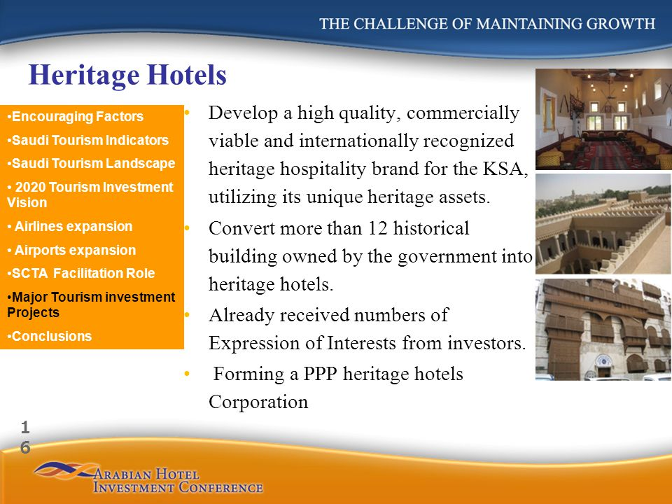 Heritage Hotels Develop a high quality, commercially viable and internationally recognized heritage hospitality brand for the KSA, utilizing its unique heritage assets.