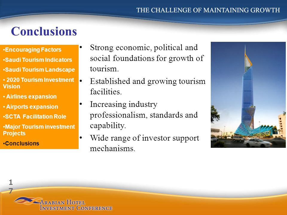 Strong economic, political and social foundations for growth of tourism. Established and growing tourism facilities. Increasing industry professionali