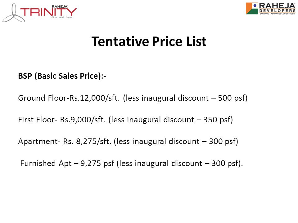 Tentative Price List BSP (Basic Sales Price):- Ground Floor-Rs.12,000/sft.