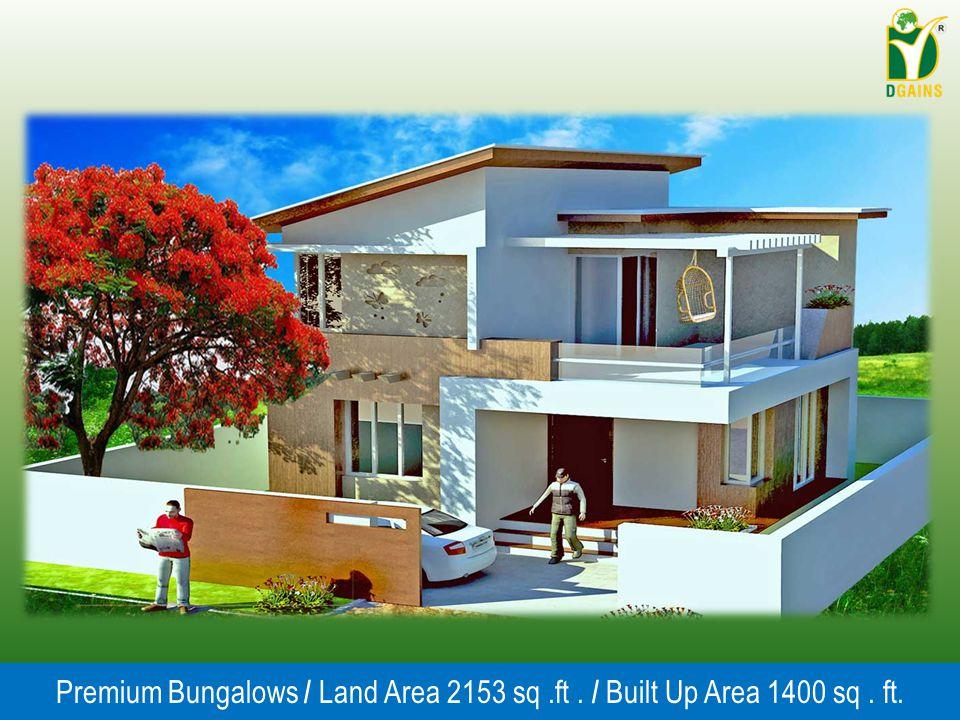 Premium Bungalows / Land Area 2153 sq.ft. / Built Up Area 1400 sq. ft.
