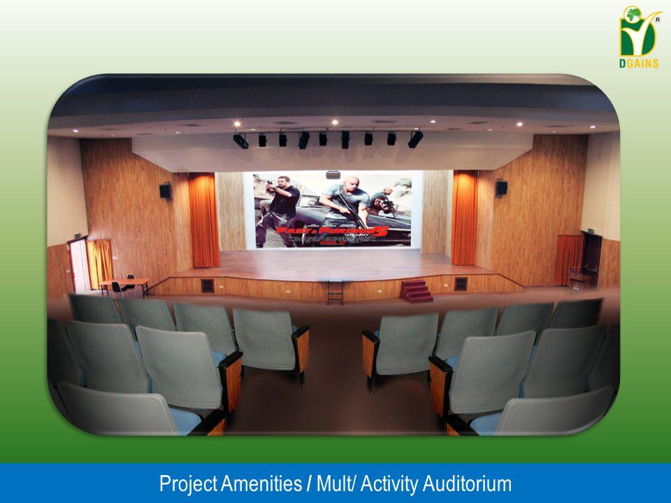 Project Amenities / Mult/ Activity Auditorium