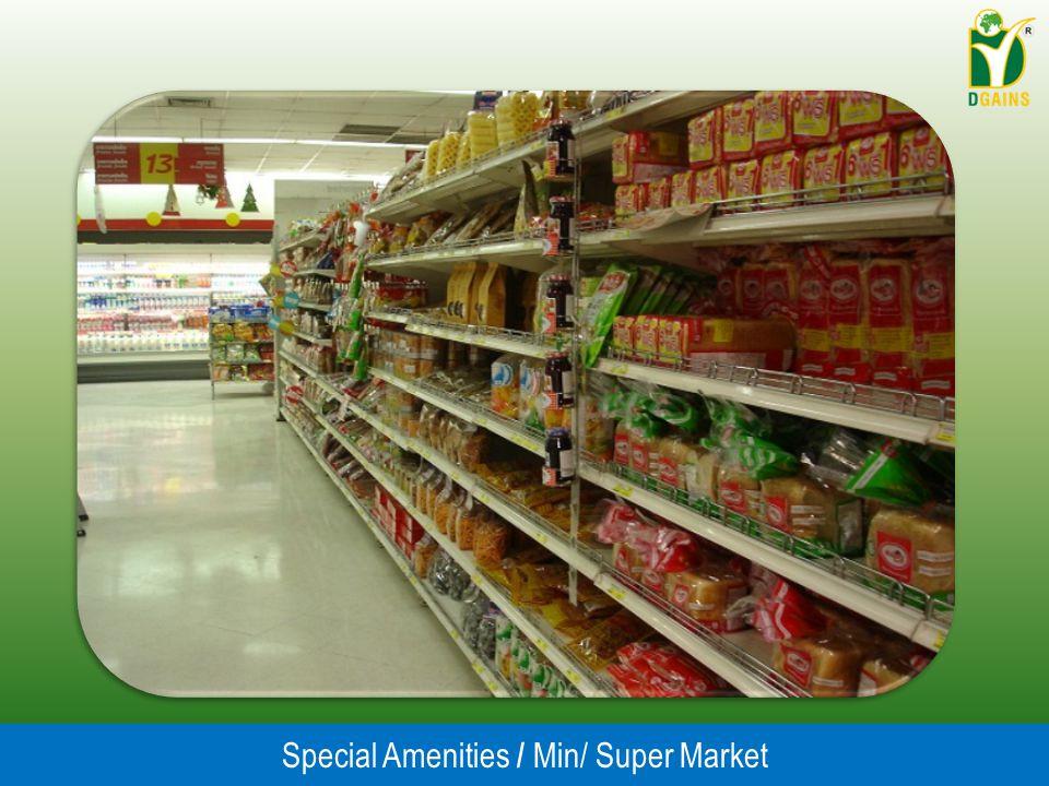 Special Amenities / Min/ Super Market