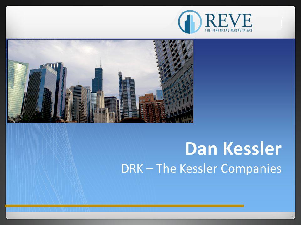 Dan Kessler DRK – The Kessler Companies