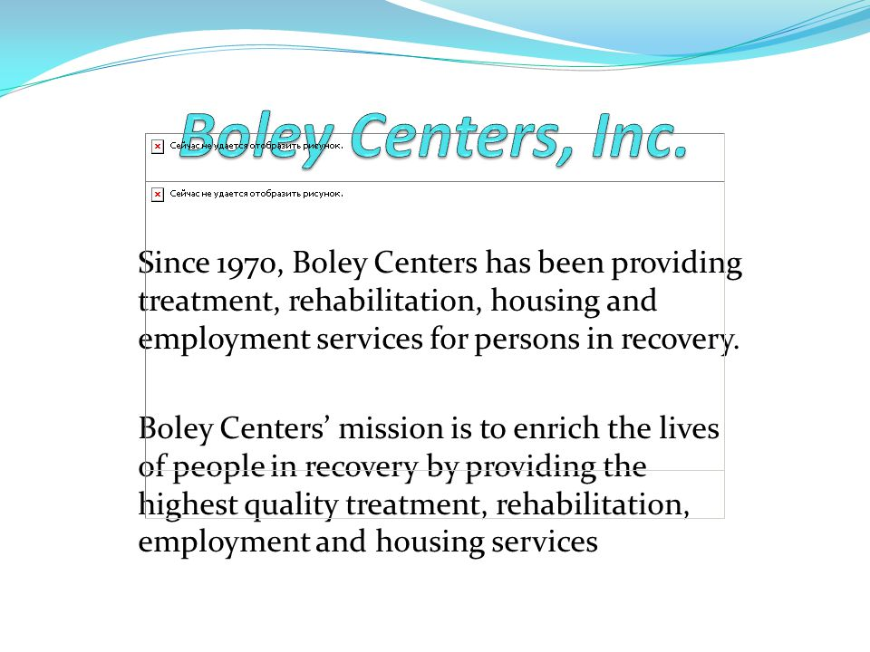 Since 1970, Boley Centers has been providing treatment, rehabilitation, housing and employment services for persons in recovery. Boley Centers mission