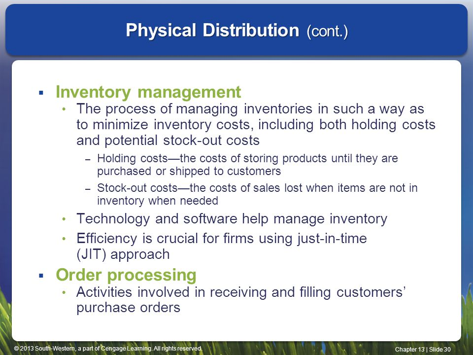 © 2013 South-Western, a part of Cengage Learning. All rights reserved. Chapter 13 | Slide 30 Inventory management The process of managing inventories