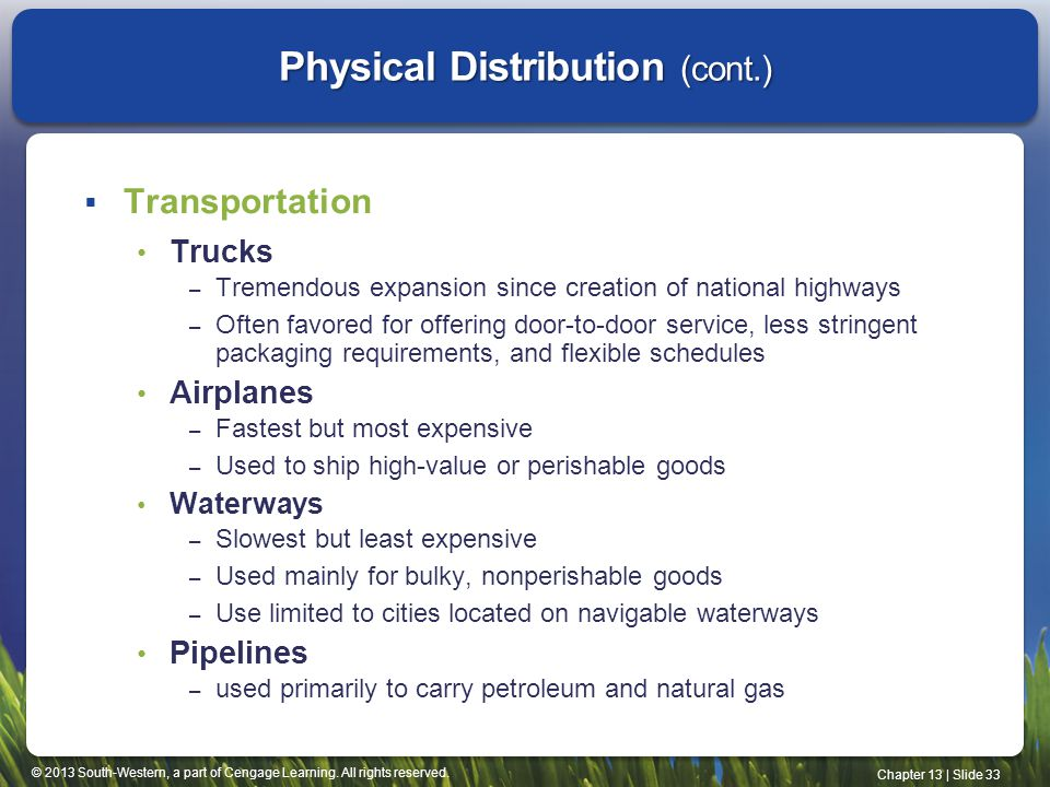 © 2013 South-Western, a part of Cengage Learning. All rights reserved. Chapter 13 | Slide 33 Physical Distribution (cont.) Transportation Trucks – Tre