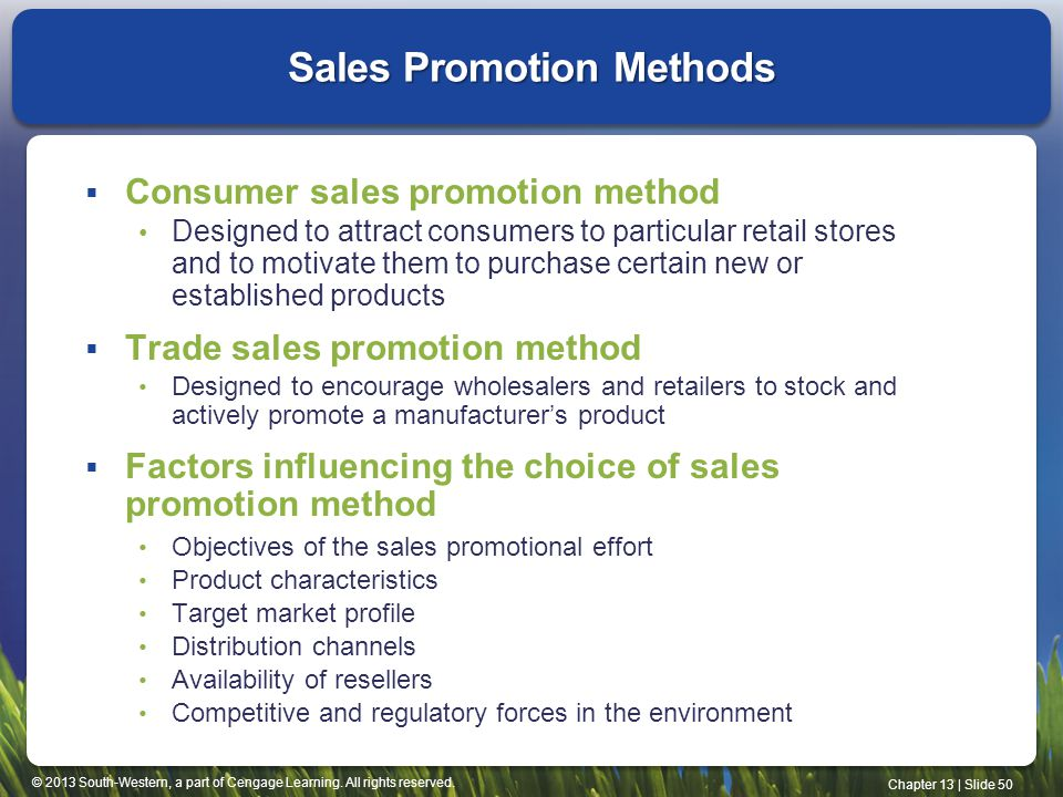 © 2013 South-Western, a part of Cengage Learning. All rights reserved. Chapter 13 | Slide 50 Sales Promotion Methods Consumer sales promotion method D
