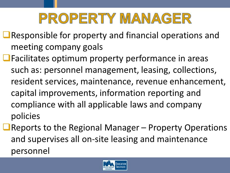 Responsible for property and financial operations and meeting company goals Facilitates optimum property performance in areas such as: personnel manag