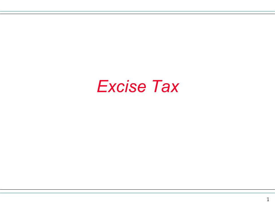 1 Excise Tax