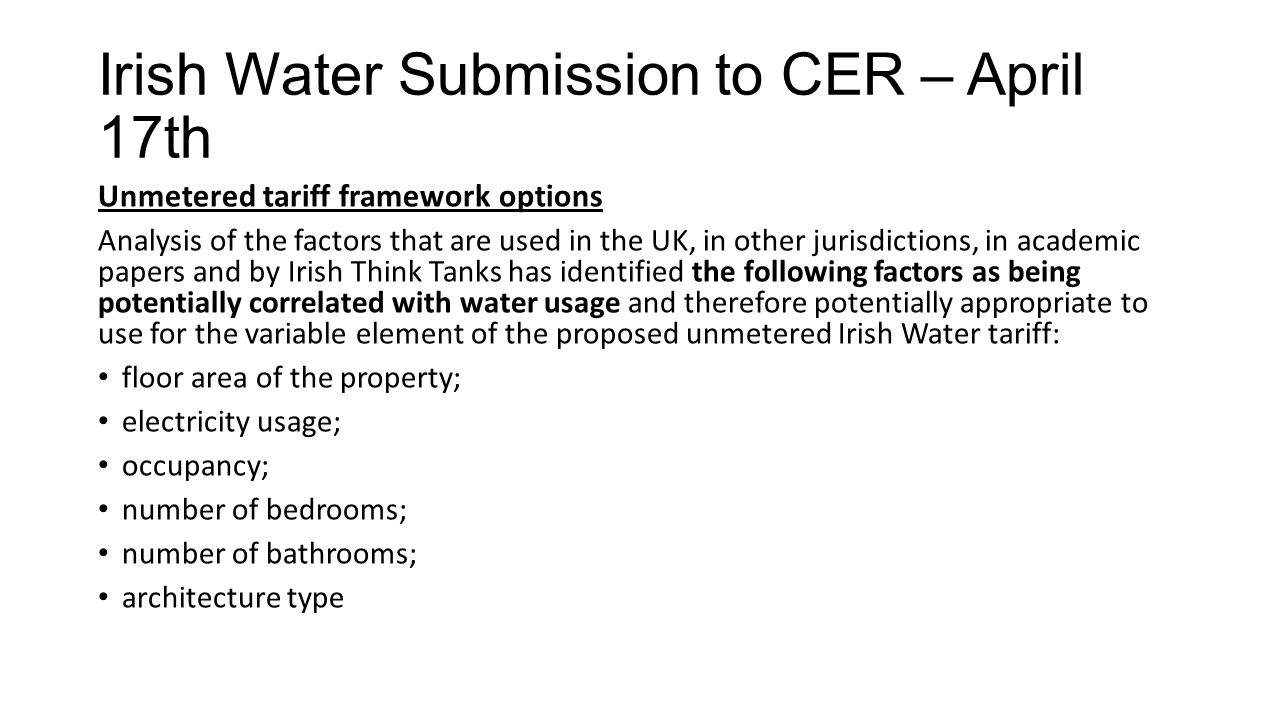 Irish Water Submission to CER – April 17th Unmetered tariff framework options Analysis of the factors that are used in the UK, in other jurisdictions,