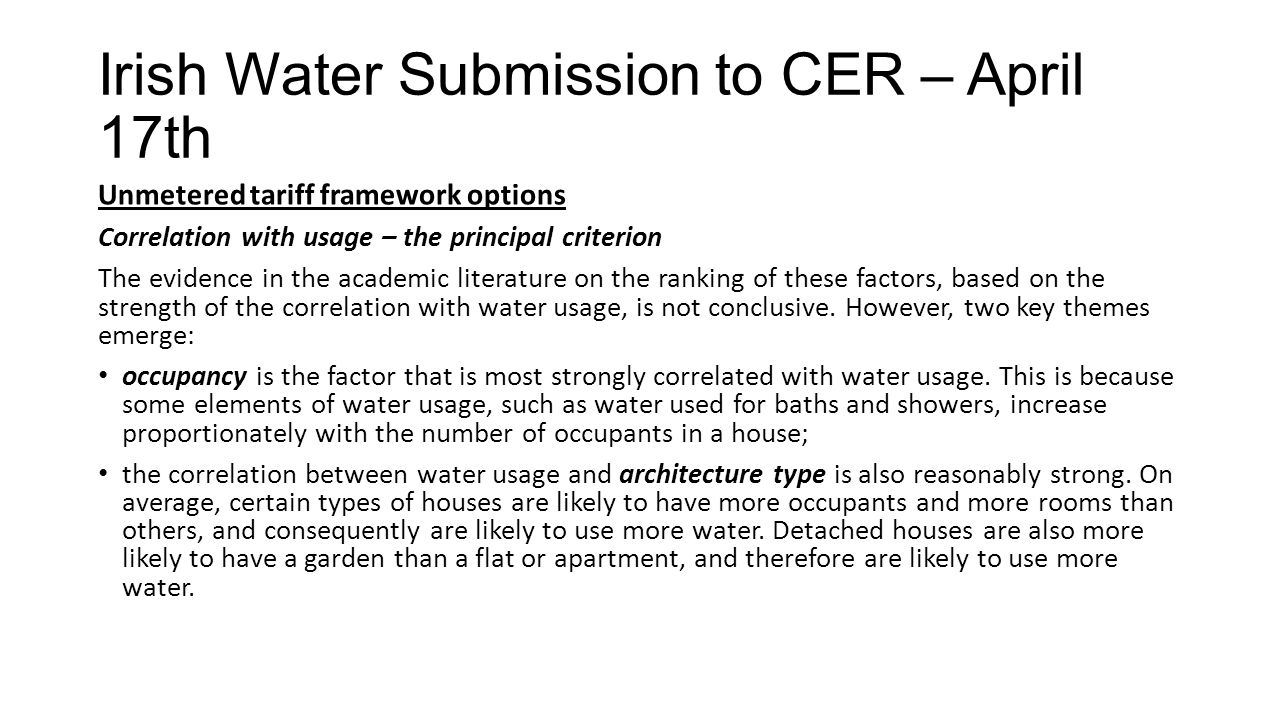 Irish Water Submission to CER – April 17th Unmetered tariff framework options Correlation with usage – the principal criterion The evidence in the aca