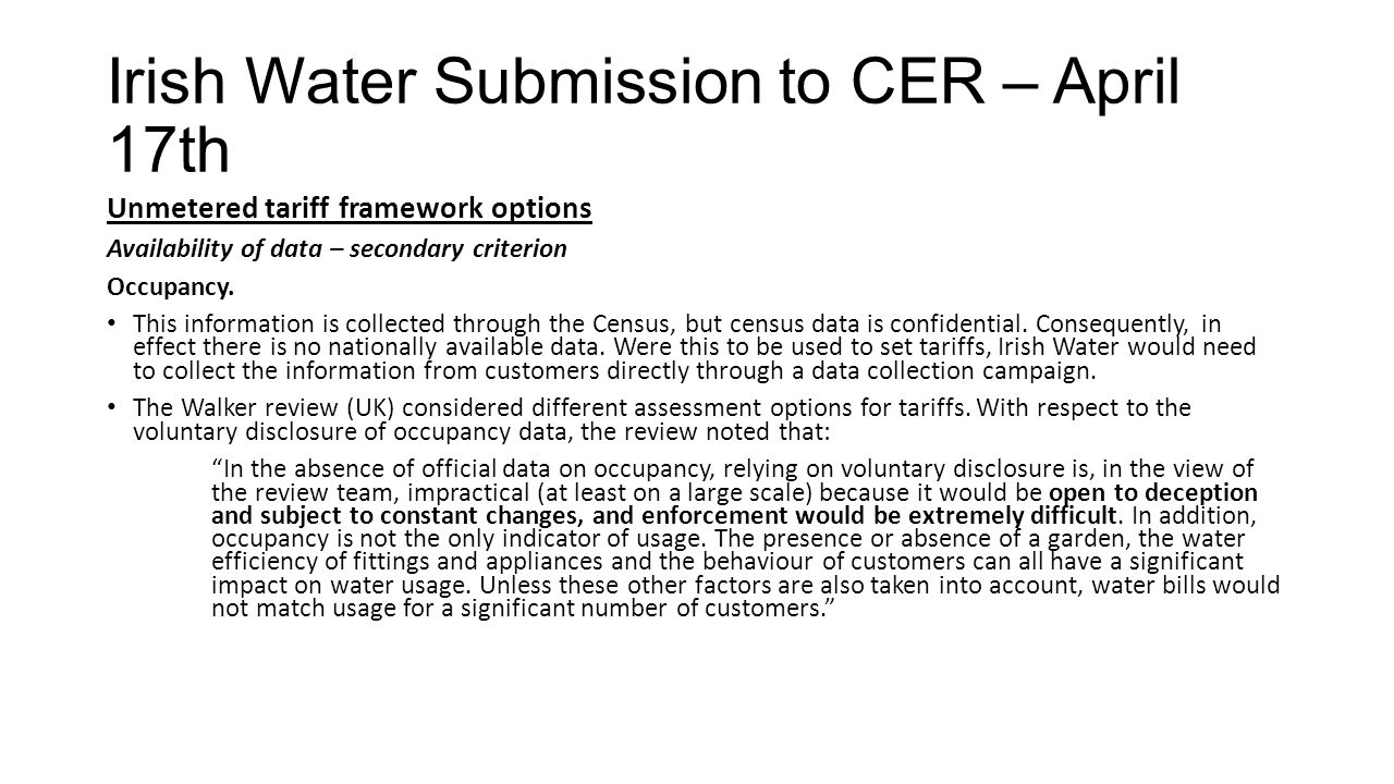 Irish Water Submission to CER – April 17th Unmetered tariff framework options Availability of data – secondary criterion Occupancy. This information i