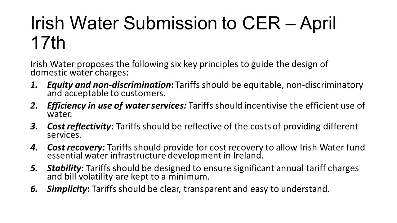 Irish Water Submission to CER – April 17th Irish Water proposes the following six key principles to guide the design of domestic water charges: 1.Equi