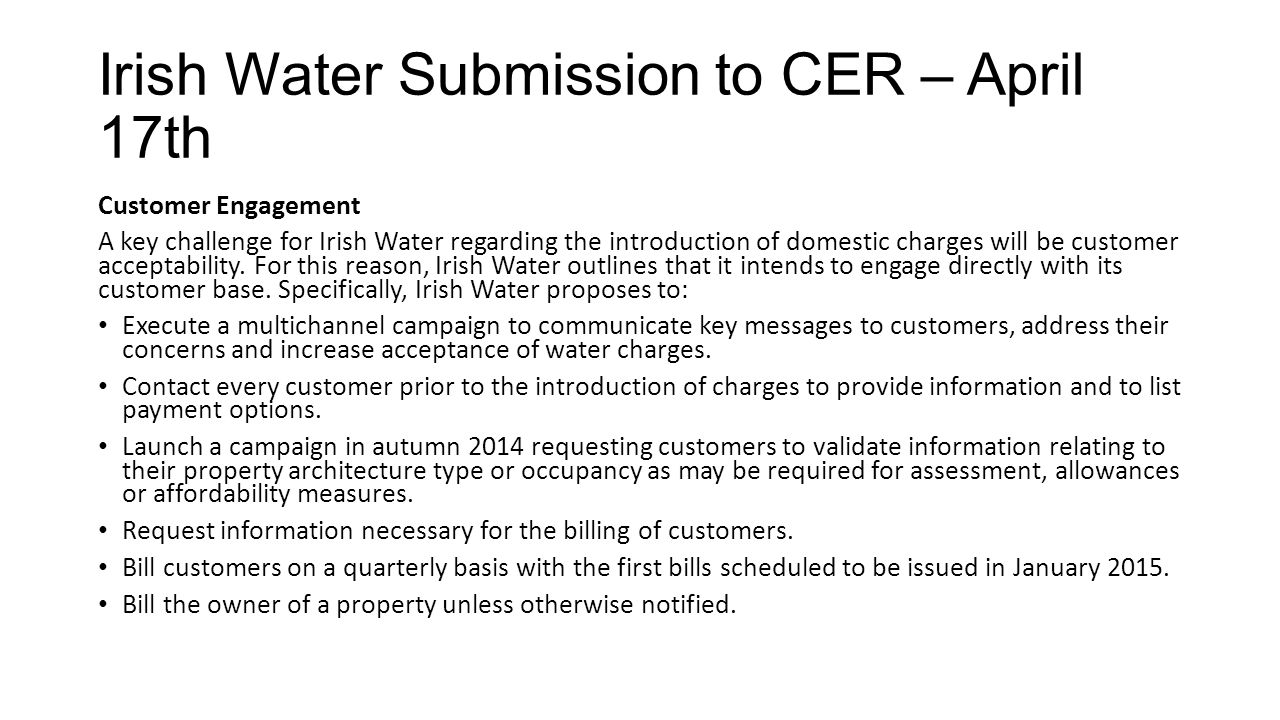 Irish Water Submission to CER – April 17th Customer Engagement A key challenge for Irish Water regarding the introduction of domestic charges will be