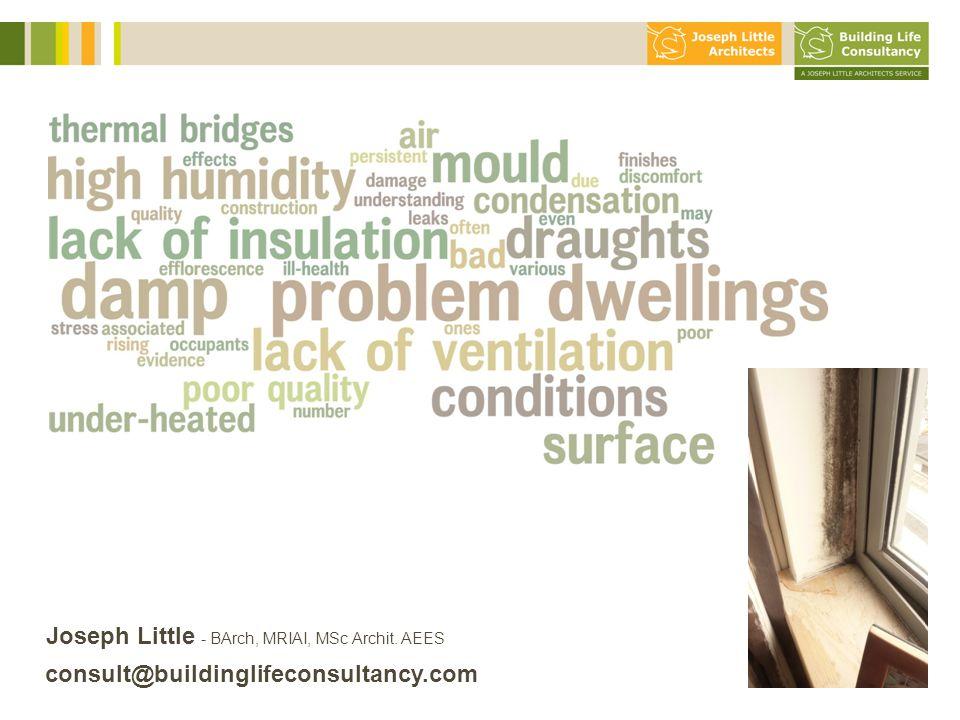 10 slides max!! Joseph Little - BArch, MRIAI, MSc Archit. AEES consult@buildinglifeconsultancy.com