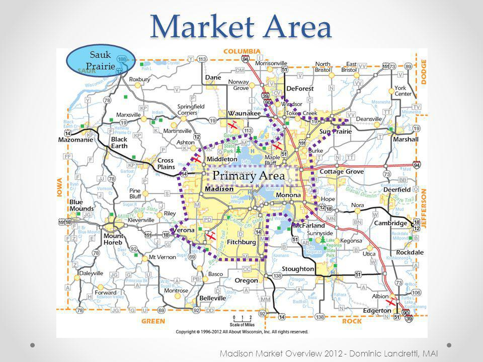 Market Area Madison Market Overview 2012 - Dominic Landretti, MAI Sauk Prairie Primary Area