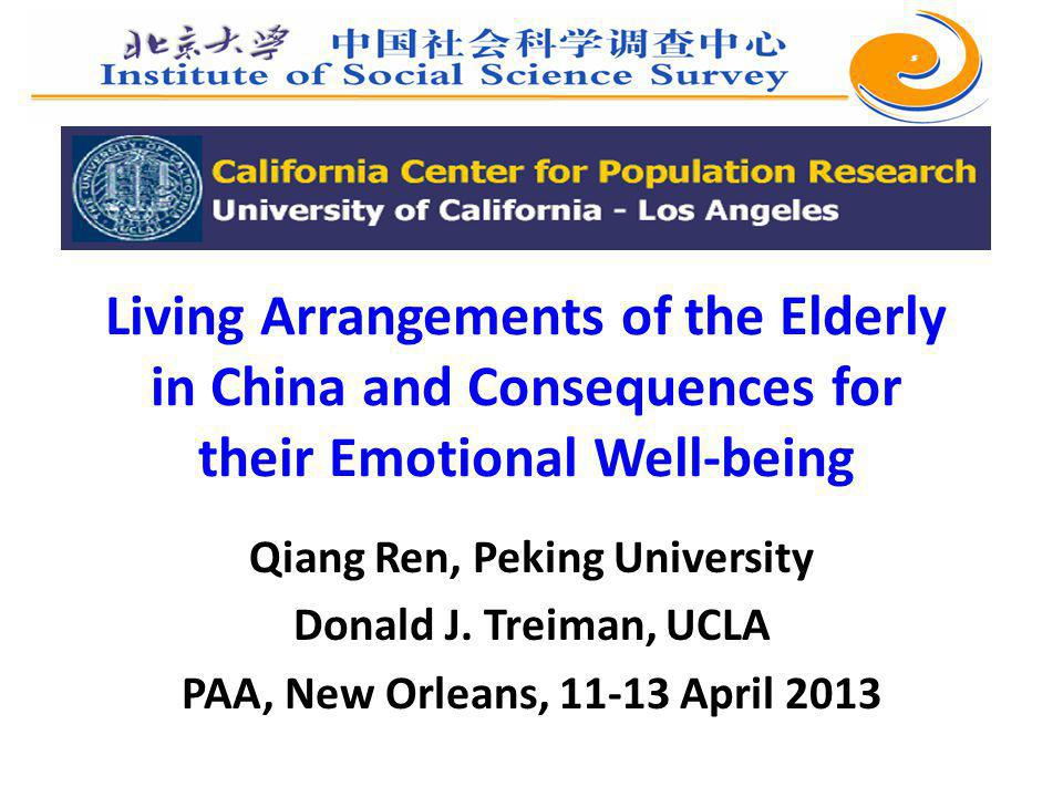 Living Arrangements of the Elderly in China and Consequences for their Emotional Well-being Qiang Ren, Peking University Donald J.