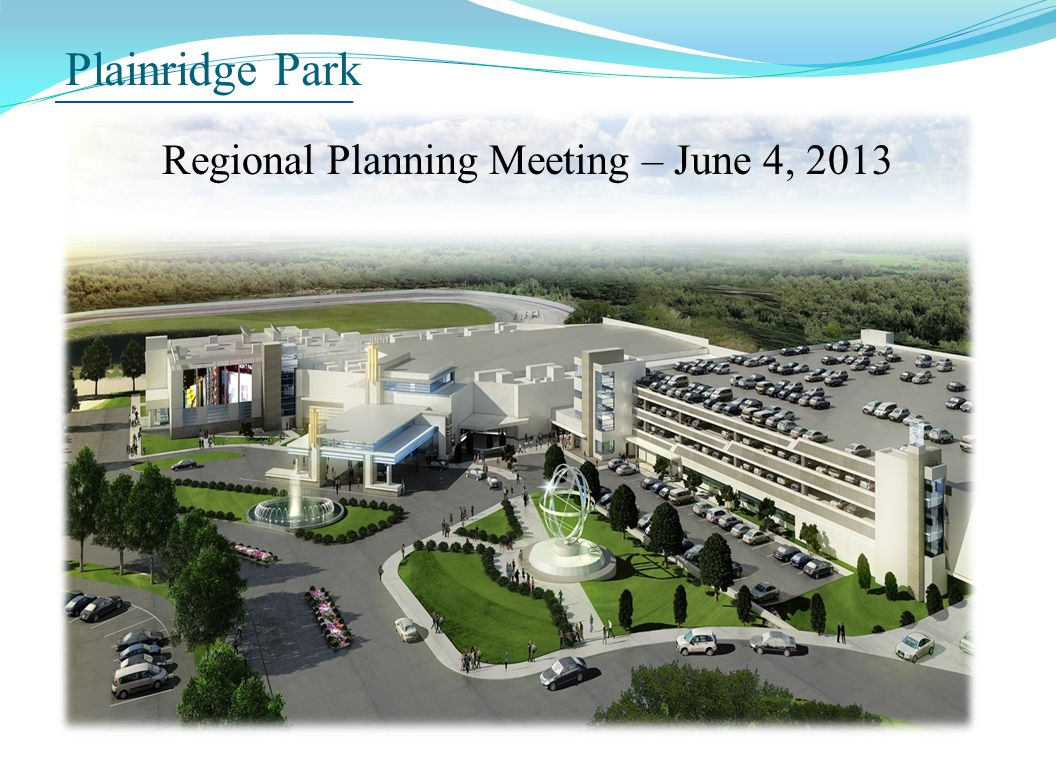 Plainridge Park Regional Planning Meeting – June 4, 2013