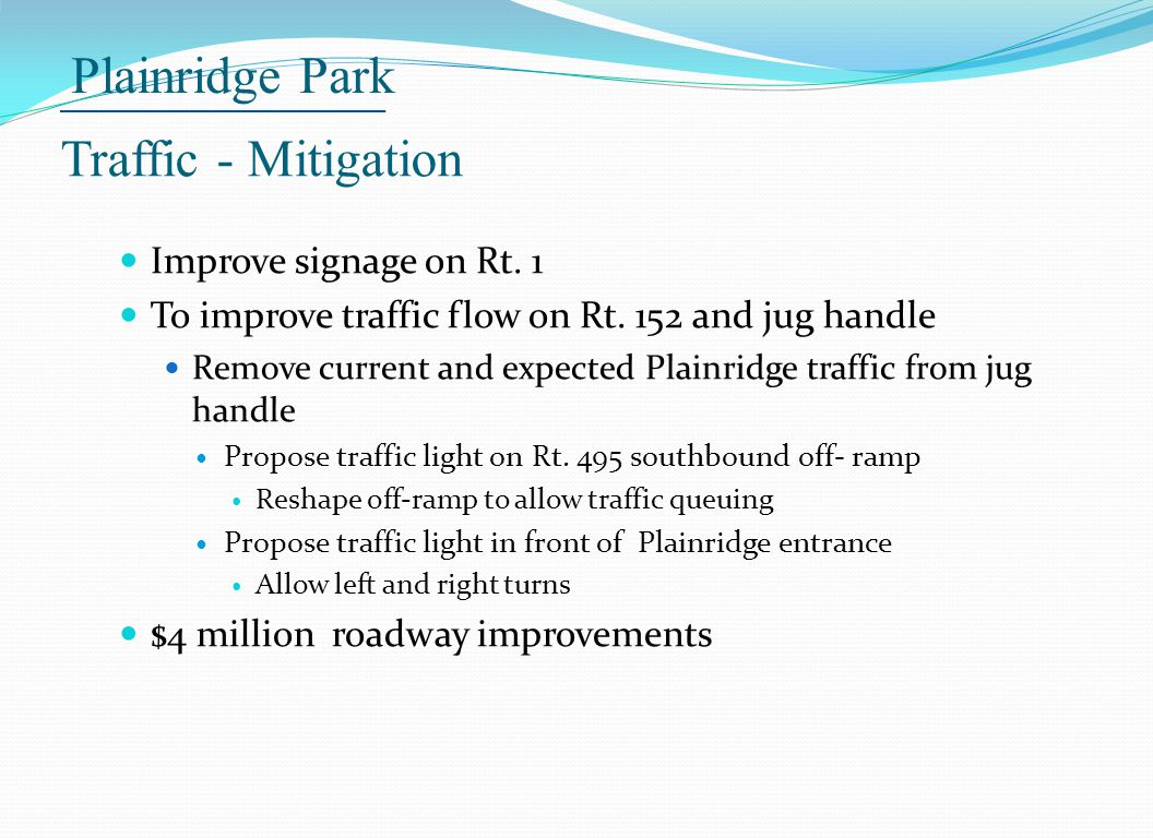 Plainridge Park Traffic - Mitigation Improve signage on Rt.