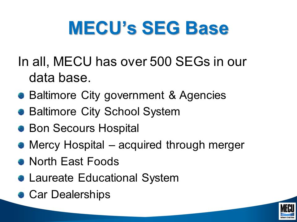 MECUs SEG Base In all, MECU has over 500 SEGs in our data base.